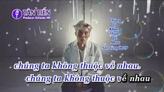 getlinkyoutube.com-[ Karaoke HD ] Chúng Ta Không Thuộc Về Nhau - Sơn Tùng M-TP Full Beat ✔