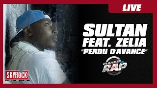 Sultan - Perdu davance (ft. Zelia ) en live dans Planète Rap !