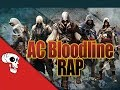 Assassins Creed Bloodline Rap by JT Machinima