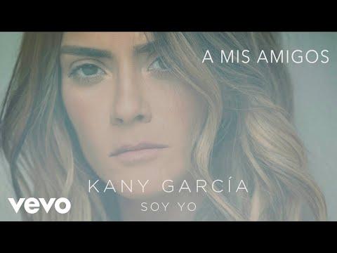a mis amigos ft kany garcia de melendi Letra y Video