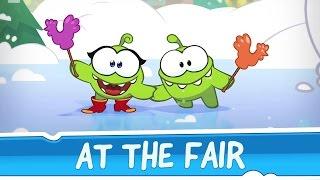 getlinkyoutube.com-Om Nom Stories: Around the World - At The Fair