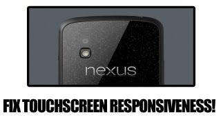 Nexus 4 Touchscreen Responsiveness Fix!