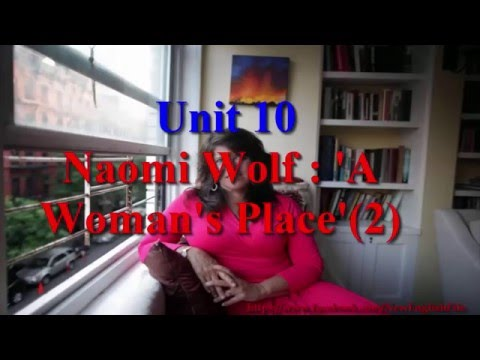 Unit 10 Naomi Wolf: ' A Woman's Place'  (2) | Learn English via Listening Level 5