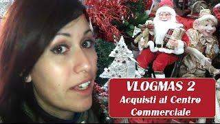 getlinkyoutube.com-VLOGMAS 2 - Acquisti al centro commerciale
