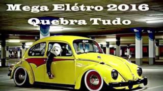 getlinkyoutube.com-Mega Elétro 2016 quebra Tudo