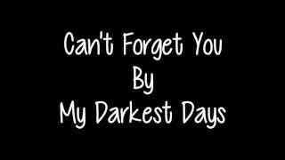 getlinkyoutube.com-Can't Forget You - My Darkest Days (Lyrics)