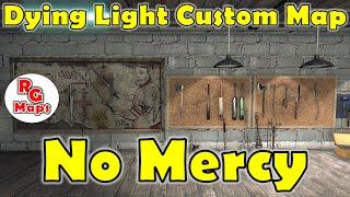 getlinkyoutube.com-No Mercy | EMBRACE THE DARKNESS! | Dying Light Custom Map