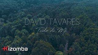 David Tavares - Tudo Di Mi   Official Video