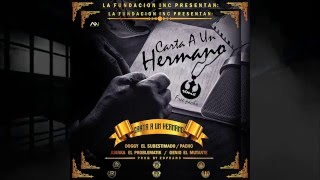 getlinkyoutube.com-Carta a Un Hermano Remix ( Free Pacho) El Doggy Ft. Various Artists