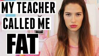 getlinkyoutube.com-MY TEACHER CALLED ME FAT!!!!