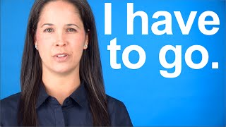 getlinkyoutube.com-How to Say I HAVE TO GO -- American English conversation and pronunciation