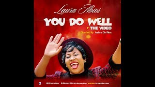 Laura Abios - You Do Well [Official Video]