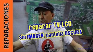 getlinkyoutube.com-Reparar TV LCD: Sin imagen, pantalla oscura