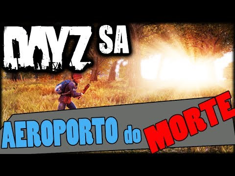 DayZ SA - #6 - O AEROPORTO DO NORTE!