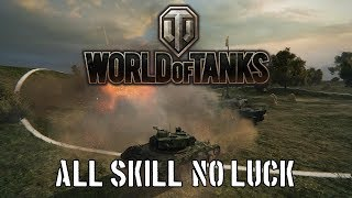 World of Tanks - All Skill, No Luck