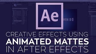 Creative Effects in Adobe After Effects Using Animated Mattes