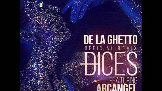 De La Ghetto - Dices (Remix) [feat. Arcángel & Wisin]