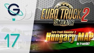 getlinkyoutube.com-Euro Truck Simulator 2 : Hungary Map | Let's Play #17 FR