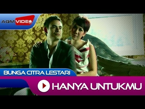 Bunga Citra Lestari - Hanya Untukmu | Official Video
