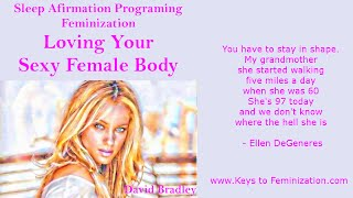 getlinkyoutube.com-Sleep Porgraming Affirmations: Feminization -  Loving Your Sexy Female Body