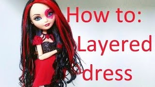 getlinkyoutube.com-Clothes Tutorial: Layered dress for your Ever After High Dolls by EahBoy