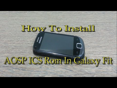 How To Install AOSP ICS Rom In Samsung Galaxy Fit