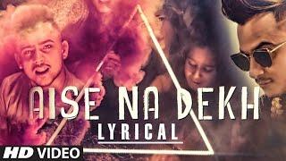 getlinkyoutube.com-FAN VIDEO: Aise Na Dekh with Millind Gaba | Lyric Video 2017 | T-Series