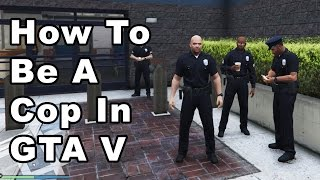 How To Be A Cop In GTA V (2015 Updated Xbox/PlayStation)