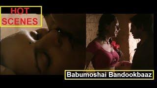 Babumoshai Bandookbaaz HOT Erotic scenes