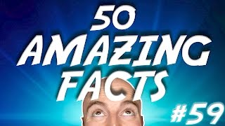 50 AMAZING Facts to Blow your Mind! #59