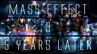 Mass Effect 3... 5 Years Later