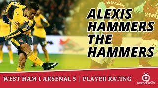 getlinkyoutube.com-West Ham 1 Arsenal 5   Player Rating   Alexis Sanchez Hammers The Hammers   Feat TY