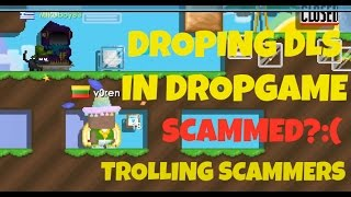 Growtopia | Droping DLS in a Dropgame!Trolling scammers!