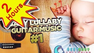 getlinkyoutube.com-💕 Guitar Baby Music Lullaby Songs To Relax and Go to Sleep 2 HOURS Babies Lullabies Song ♥