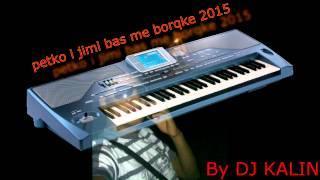 getlinkyoutube.com-Petko i Djimi Bass Me Borqke Jimi by Dj KaLiN 2015