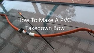 getlinkyoutube.com-Make A PVC Takedown Bow, REALLY POWERFULL
