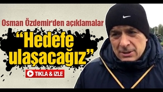 Osman Özdemir'den açıklamalar