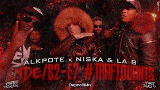 Alkpote - Trafiquants [Les Marches de L'Empereur Saison2] (ft. Niska & la B)