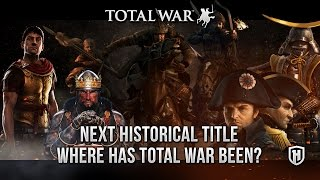 Next Total War Historical Title: Where has Total War Been?