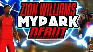 ZION WILLIAMSION MAKES NBA 2K17 MY PARK DEBUT!