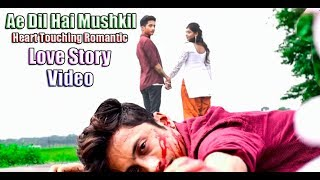 Ae Dil Hai Mushkil ||Cover song|| Heart Touching Romantic Love Story Video width=