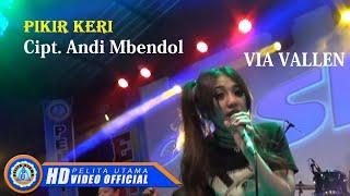 Via Vallen - PIKIR KERI . OM SERA ( Official Music Video ) [HD] width=