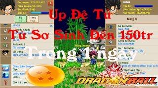 Share Cách Up Đệ Tử Max Nhanh Lên 150tr Trong 1 Ngày Ngọc Rồng Online NLC