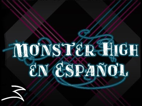 Fright song - Monster high cancion en español.