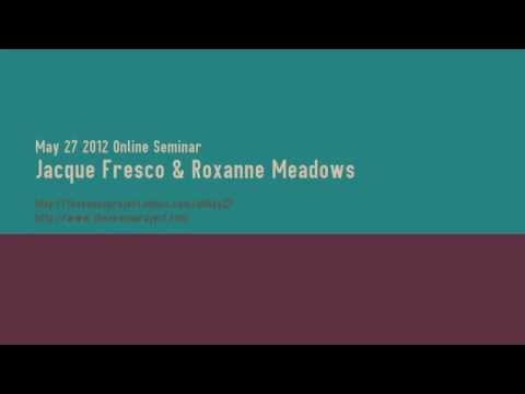 May 27 2012 Online Seminar - Jacque Fresco & Roxanne Meadows