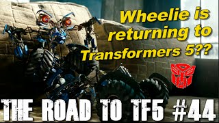 getlinkyoutube.com-Wheelie returns in Transformers 5?? - [THE ROAD TO TF5 #44]