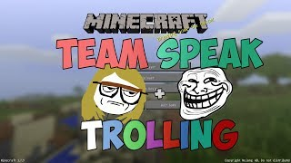 getlinkyoutube.com-Minecraft: Trolling A Team Speak 1 [PART1]