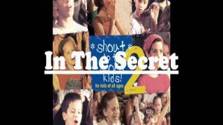 In The Secret - Shout To The Lord Kids 2