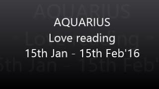 getlinkyoutube.com-Aquarius Love reading, Jan - Feb'16 - Tarot Prediction