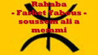 getlinkyoutube.com-Rahaba - Farket Yabous - soussem ali a memmi